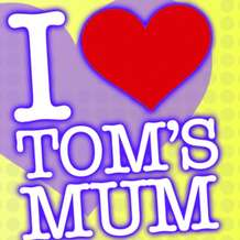 I-love-tom-s-mum-1345883400